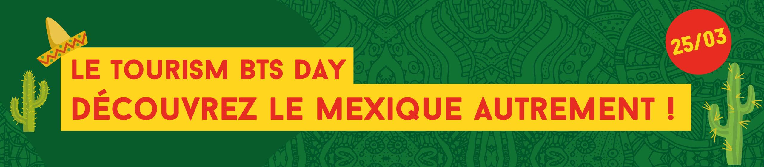 Découvrez le Mexique autrement grâce au TOURISM BTS DAY !